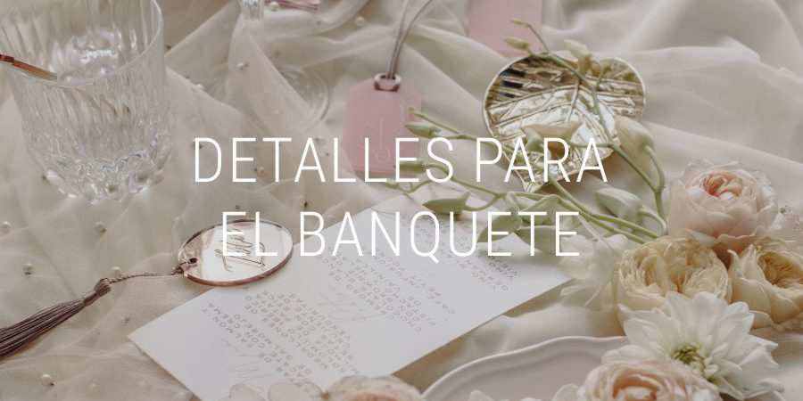 Detalles de boda para tu banquete
